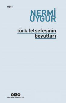Türk Felsefesinin Boyutları – Bütün Yapıtları