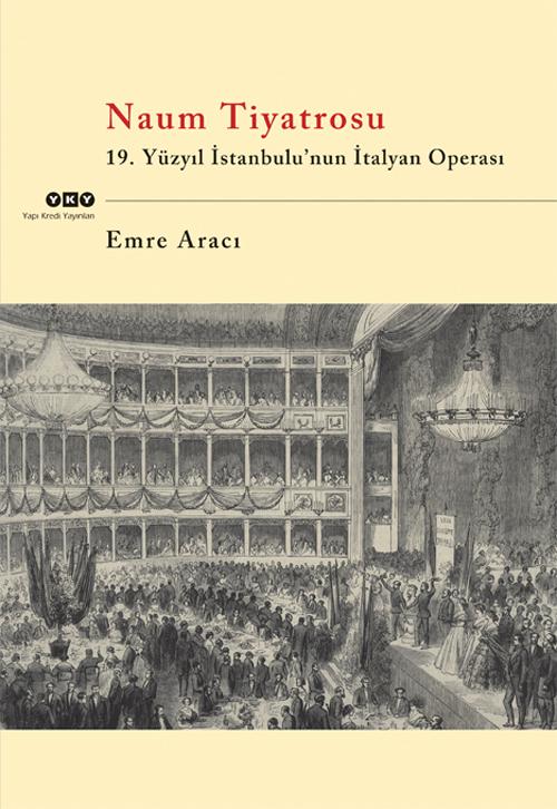 Naum Tiyatrosu – 19.Yüzyıl İstanbul'unun İtalyan Operası