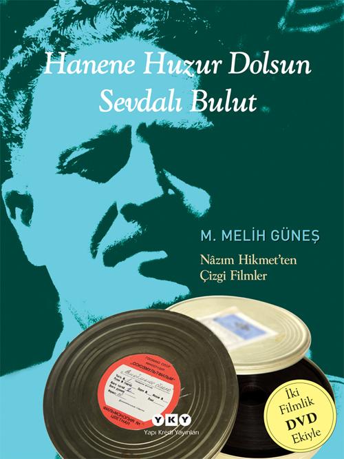 Hanene Huzur Dolsun – Sevdalı Bulut / Nâzım Hikmet'ten çizgi filmler (2 DVD eki)