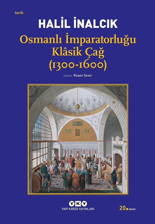 Osmanlı İmparatorluğu Klâsik Çağ (1300 – 1600)