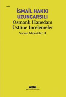 Osmanlı Hanedanı Üstüne İncelemeler – Seçme Makaleler II