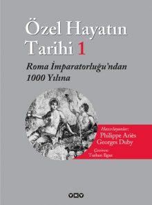 Özel Hayatın Tarihi 1 / Roma İmparatorluğu'ndan 1000 Yılına