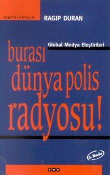 Burası Dünya Polis Radyosu! – Global Medya Eleştirileri