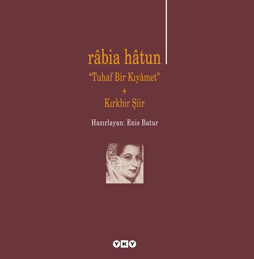 """Râbia Hâtun – """"Tuhaf Bir Kıyâmet"""" + Kırkbir Şiir"""