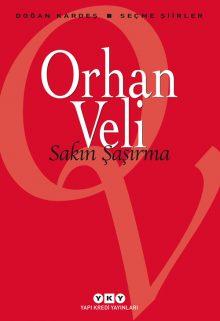 Sakın Şaşırma – Seçme Şiirler / Orhan Veli