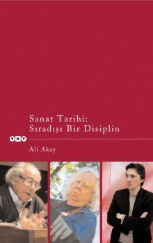 Sanat Tarihi: Sıradışı Bir Disiplin