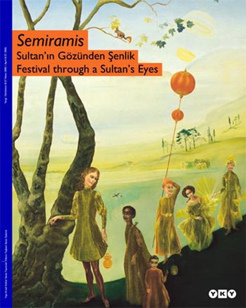 Semiramis, Sultan'ın Gözünden Şenlik