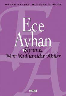 Şiirimiz Mor Külhanidir Abiler – Seçme Şiirler – Ece Ayhan