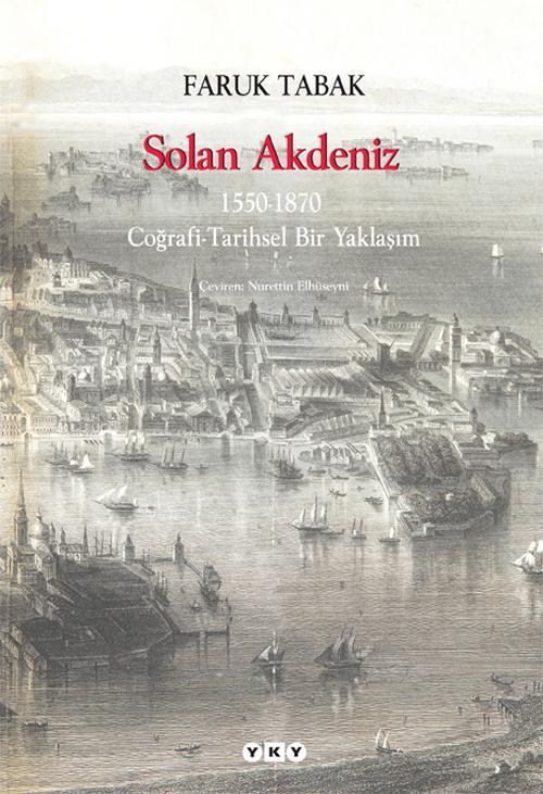 Solan Akdeniz 1550 – 1870, Coğrafi – Tarihsel Bir Yaklaşım