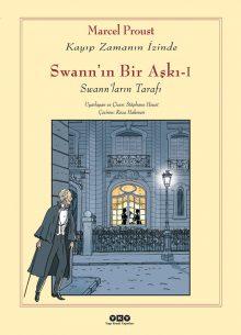 Swann'ın Bir Aşkı – I – Swann'ların Tarafı / Kayıp Zamanın İzinde