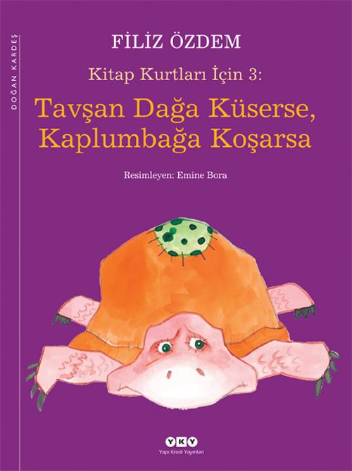 Kitap Kurtları İçin 3: Tavşan Dağa Küserse, Kaplumbağa Koşarsa