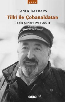 Tilki ile Çobanaldatan – Toplu Şiirler (1951-2001)