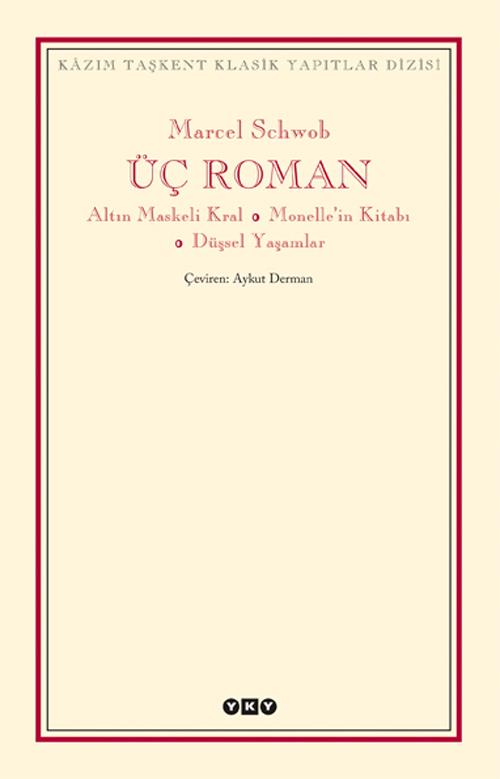 Üç Roman – Altın Maskeli Kral, Monelle'nin Kitabı, Düşsel Yaşamlar