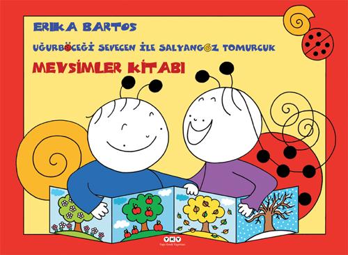 Uğurböceği Sevecen ile Salyangoz Tomurcuk – Mevsimler Kitabı (Karton Kapak)