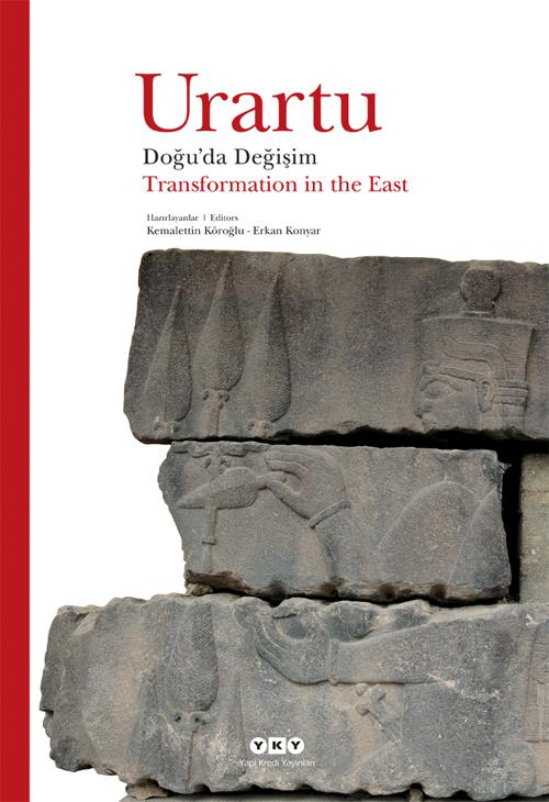 Urartu – Doğu'da Değişim / Transformation in the East