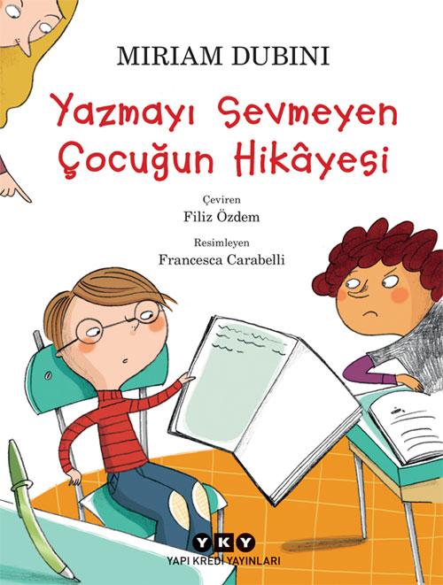 Yazmayı Sevmeyen Çocuğun Hikâyesi