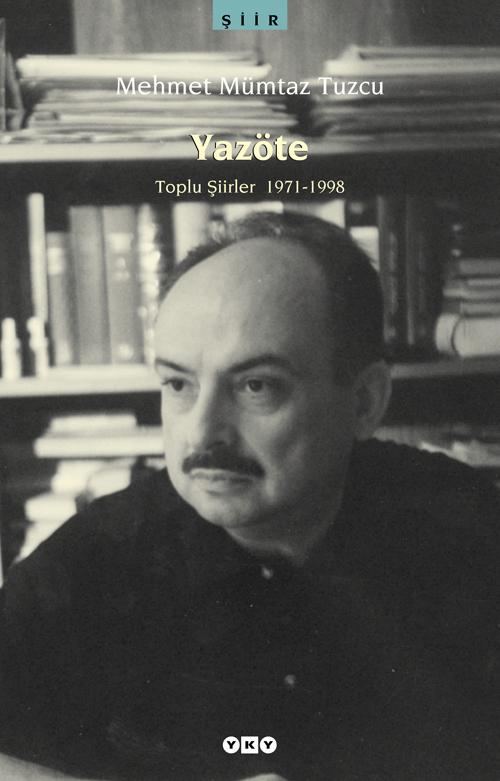 Yazöte / Toplu Şiirler 1971-1998