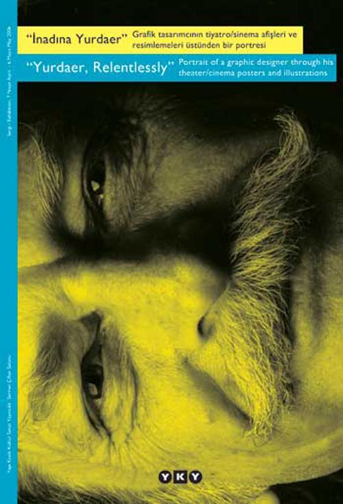 İnadına Yurdaer / Grafik tasarımcısının tiyatro/sinema afişleri ve resimlemeleri üstünden bir portresi