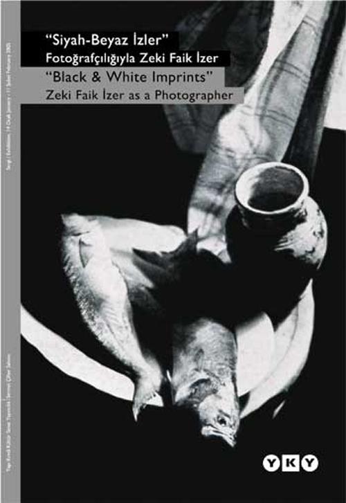 Siyah-Beyaz İzler – Fotoğrafçılığıyla Zeki Faik İzer