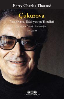 Çukurova – Yaşar Kemal Edebiyatının Temelleri