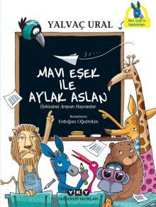 Mavi Eşek ile Aylak Aslan – Öyküsünü Arayan Hayvanlar