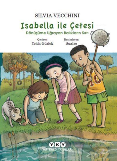 Isabella ile Çetesi – Dönüşüme Uğrayan Balıkların Sırrı