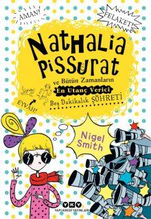 Nathalia Pissurat ve Bütün Zamanların En Utanç Verici Beş Dakikalık Şöhreti (3)