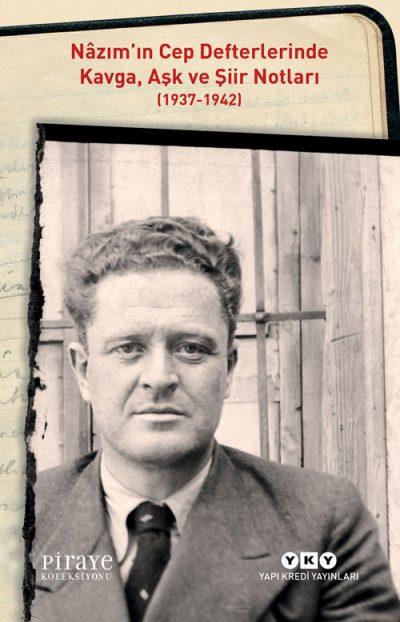 Nâzım'ın Cep Defterlerinde – Kavga, Aşk ve Şiir Notları (1937-1942)