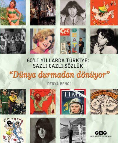 """60'lı Yıllarda Türkiye: Sazlı Cazlı Sözlük – """"Dünya Durmadan Dönüyor"""""""