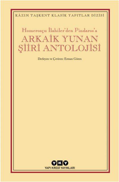 Homerosçu İlahiler'den Pindaros'a – Arkaik Yunan Şiiri Antolojisi