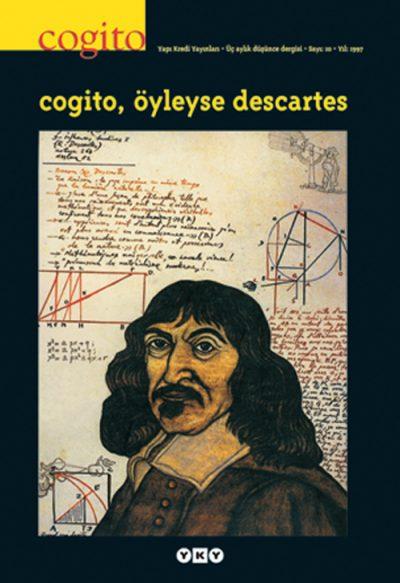 Cogito, Öyleyse Descartes