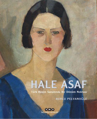 Hale Asaf – Türk Resim Sanatında Bir Dönüm Noktası