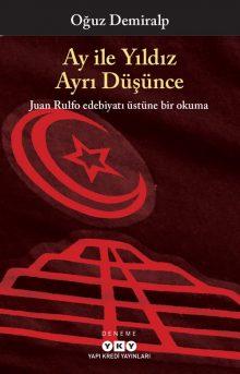 Ay ile Yıldız Ayrı Düşünce – Juan Rulfo edebiyatı üstüne bir okuma