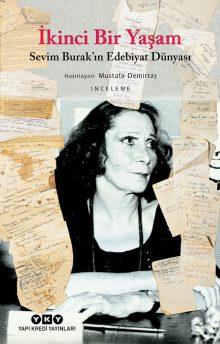 İkinci Bir Yaşam – Sevim Burak'ın Edebiyat Dünyası