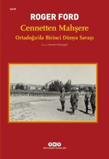 Cennetten Mahşere – Ortadoğu'da Birinci Dünya Savaşı