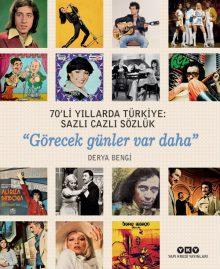 """70'li Yıllarda Türkiye: Sazlı Cazlı Sözlük – """"Görecek günler var daha"""""""