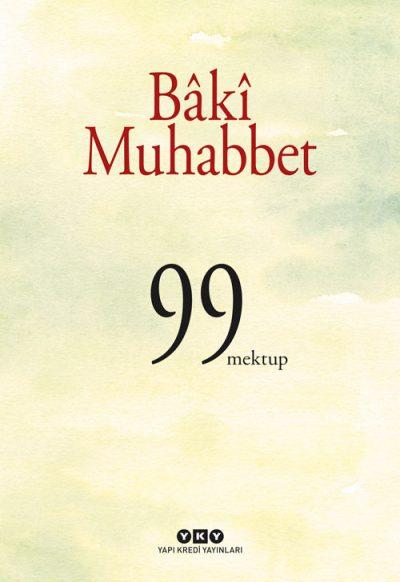 Bâkî Muhabbet – 99 Mektup