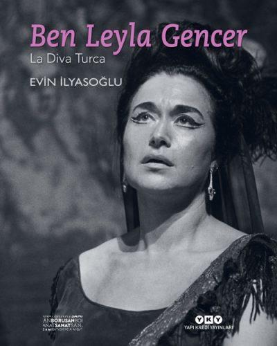 Ben Leyla Gencer – La Diva Turca