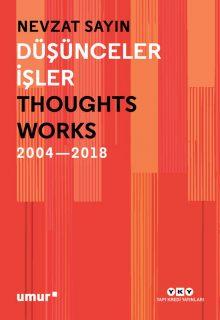 Düşünceler / İşler – Thoughts / Works