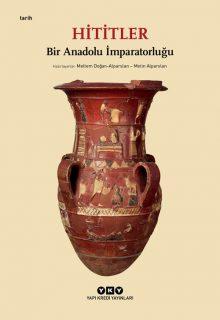 Hititler – Bir Anadolu İmparatorluğu (Karton Kapak)