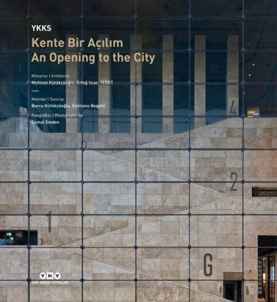 YKKS Kente Bir Açılım / An Opening to the City