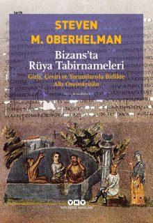 Bizans'ta Rüya Tabirnameleri – Giriş, Çeviri ve Yorumlarıyla Birlikte Altı Oneirokritika