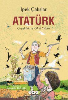 Atatürk – Çocukluk ve Okul Yılları