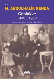 Mustafa Abdülhalik Renda – Günlükler 1920-1950