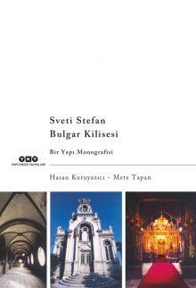 Sveti Stefan Bulgar Kilisesi – Bir Yapı Monografisi