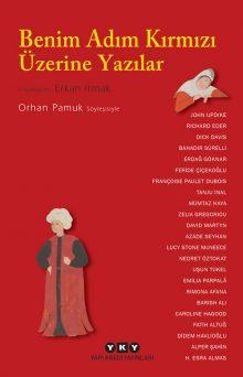 Benim Adım Kırmızı Üzerine Yazılar – Orhan Pamuk Söyleşisiyle