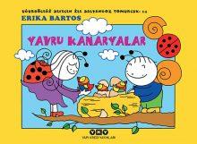 Uğurböceği Sevecen İle Salyangoz Tomurcuk 14 – Yavru Kanaryalar