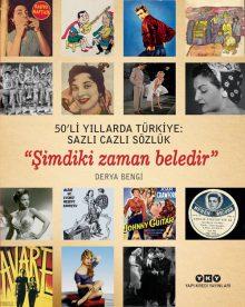 """50'li Yıllarda Türkiye: Sazlı Cazlı Sözlük """"Şimdiki Zaman Beledir"""" (Karton Kapak)"""
