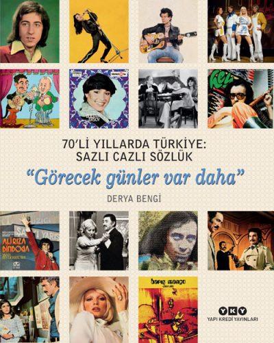 """70'li Yıllarda Türkiye: Sazlı Cazlı Sözlük """"Görecek günler var daha"""" (Karton Kapak)"""