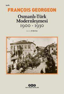 Osmanlı-Türk Modernleşmesi – 1900-1930